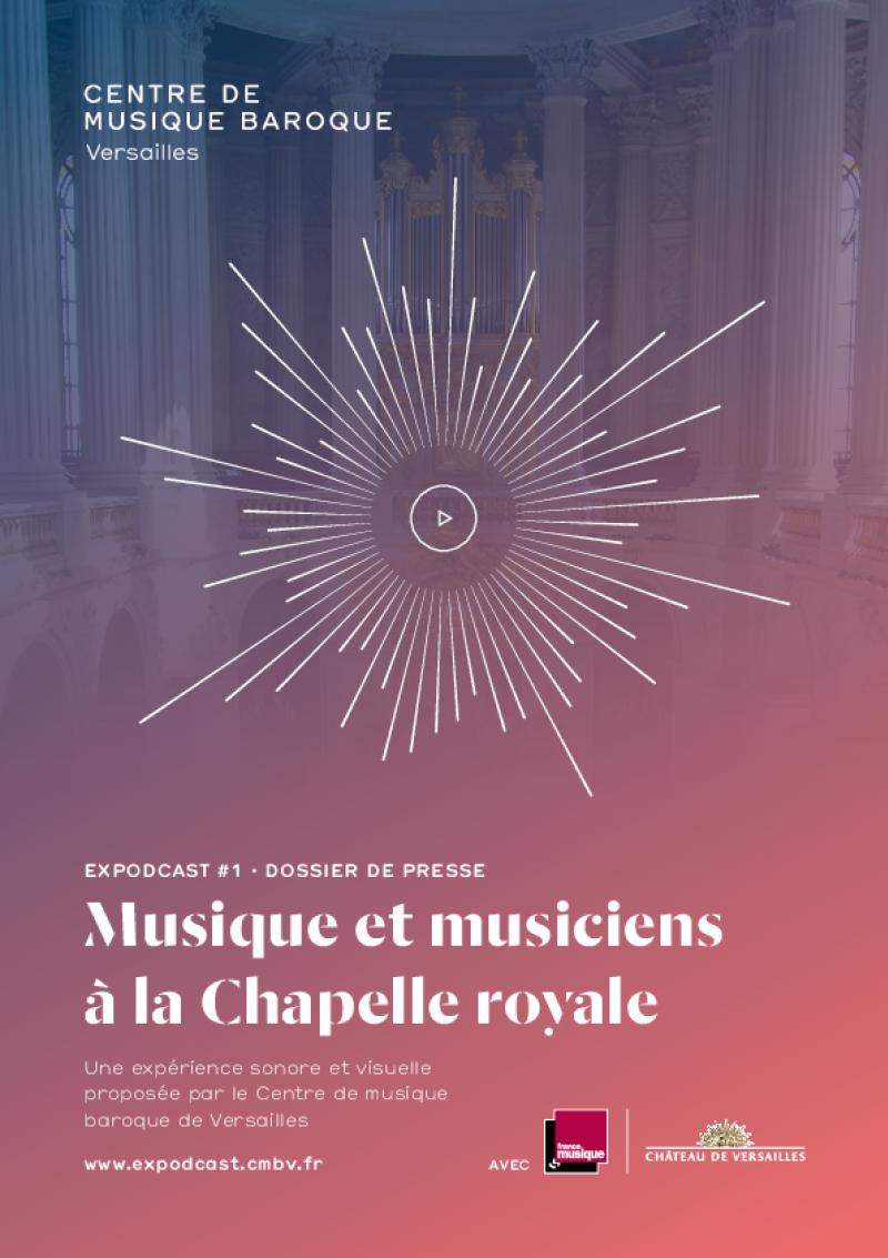 """Dossier de presse - Expodcast #1 """"Musique et musiciens à la Chapelle royale"""""""