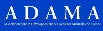 ADAMA (Association pour le Développement des Activités Musicales dans l'Aisne)